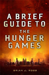 Brief Guide to the Hunger Games