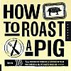 How to Roast a Pig
